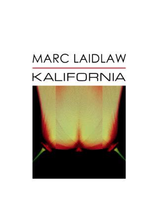 marc_laidlaw_cover_kalifornia_06_29_2016(1)