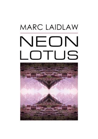 marc_laidlaw_cover_neon_lotus_07_17_2016